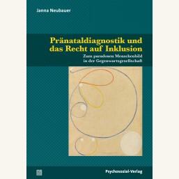 Pränataldiagnostik und das Recht auf Inklusion