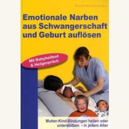 Emotionale Narben aus Schwangerschaft und Geburt auflösen